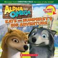 Kate And Humphrey's Big Adventure/all About Wolves (Alpha And Omega)