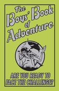 Boys' Book of Adventure : Are You Ready to Face the Challenge?