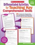 Differentiated Activities for Teaching Key Comprehension Skills : 40+ Ready-to-Go Reproducib...