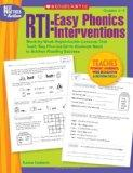 RTI: Easy Phonics Interventions: Week-by-Week Reproducible Lessons That Teach Key Phonics Sk...