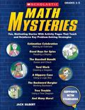 Math Mysteries : Fun, Motivating Stories with Activity Pages that Teach and Reinforce Key Pr...