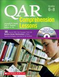 QAR Comprehension Lessons: Grades 6-8: 16 Lessons With Text Passages That Use Question Answe...