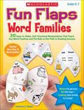 Fun Flaps: Word Families : 30 Easy-to-Make, Self-Checking Manipulatives That Teach Key Word ...