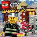 LEGO City: Apagar el incendio!: (Spanish language edition of LEGO City: Fight This Fire!) (S...