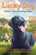 Lucky Dog : Twelve Tales of Rescued Dogs