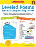 Leveled Poems for Small-Group Reading Lessons : 40 Just-Right Poems for Guided Reading Level...