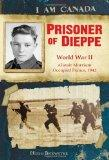 Prisoner of Dieppe: World War II- Alistair Morrison Occupied France, 1942