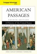 Cengage Advantage Books: American Passages: A History in the United States, Volume II: Since...