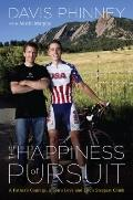 Happiness of Pursuit : A Father's Courage, a Son's Love and Life's Steepest Climb
