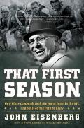 That First Season: How Vince Lombardi Took the Worst Team in the NFL and Set It on the Path ...