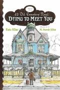 Dying to Meet You: 43 Old Cemetery Road: Book One
