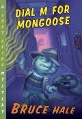 Dial M for Mongoose : A Chet Gecko Mystery