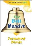The Bell Bandit (The Lemonade War Series)