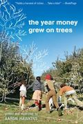The Year Money Grew on Trees