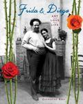 Frida and Diego : Art, Love, Life