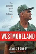 Westmoreland : The General Who Lost Vietnam
