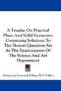 Treatise on Practical Plane and Solid Geometry