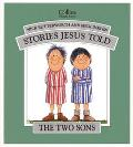 Stories Jesus Told : The Two Sons
