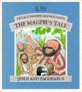 Magpies Tale (Jesus & Zacchaeus)