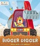 Bigger Digger (My First Picture Book)