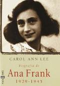 Biografia de Ana Frank, 1929-1945 (Biography of Anne Frank, 1929-1945) - Carol Ann Ann Lee
