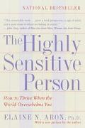 Highly Sensitive Person How to Thrive When the World Overwhelms You