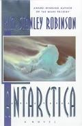 Antarctica - Kim Stanley Robinson - Hardcover