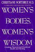 Women's Bodies, Women's Wisdom: Creating Physical and Emotional Health and Healing - Christiane Northrup - Hardcover - REV