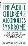 Adult Children of Alcoholics Syndrome From Discovery to Recovery