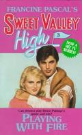 Playing with Fire (Sweet Valley High Series #3)