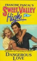 Dangerous Love (Sweet Valley High Series #6)