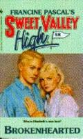 Brokenhearted (Sweet Valley High Series #58)