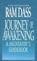 Journey of Awakening A Meditator's Guidebook