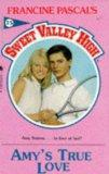 Amy's True Love (Sweet Valley High #75) - Francine Pascal - Mass Market Paperback