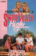 Operation Love Match (Sweet Valley High Series #103)