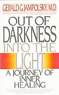 Out of Darkness into the Light A Journey of Inner Healing