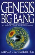 Genesis and the Big Bang The Discovery of Harmony Between Modern Science and the Bible