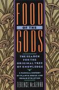 Food of the Gods The Search for the Original Tree of Knowledge  A Radical History of Plants,...