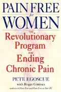 Pain Free for Women The Revolutionary Program for Ending Chronic Pain