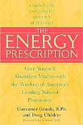 Energy Prescription Give Yourself Abundant Vitality With The Wisdom Of America's Leading Nat...