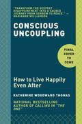 Conscious Uncoupling : How to Live Happily Even After