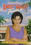 Down with Queen Janet! (Sweet Valley Twins Series #117)