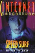 Internet Detectives: Speed Surf (Internet Detectives Series #3)