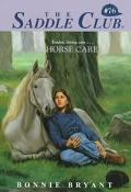 Horse Care (Saddle Club Series #76)