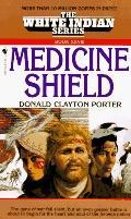 Medicine Shield - Donald Clayton Porter - Mass Market Paperback