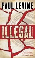 Illegal : A Novel of Suspense