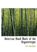 American Hand Book of the Daguerrotype