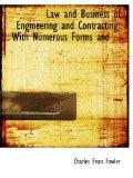 Law and Business of Engineering and Contracting: With Numerous Forms and ...