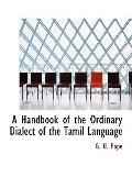Handbook of the Ordinary Dialect of the Tamil Language