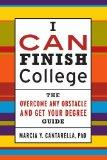 I CAN Finish College: The How to Overcome Any Obstacle and Get Your Degree Guide